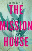 Cover for The Mission House by Carys Davies