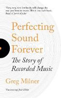 Cover for Perfecting Sound Forever  by Greg Milner
