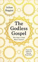 Cover for The Godless Gospel  by Julian Baggini
