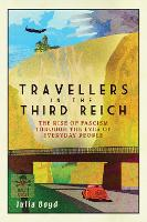 Cover for Travellers in the Third Reich  by Julia Boyd