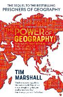 Cover for The Power of Geography Ten Maps That Reveals the Future of Our World by Tim Marshall