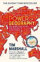 Cover for The Power of Geography Ten Maps That Reveal the Future of Our World by Tim Marshall