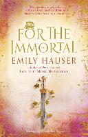 Cover for For The Immortal by Emily Hauser