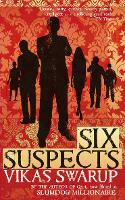 Cover for Six Suspects  by Vikas Swarup