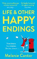 Cover for Life and other Happy Endings  by Melanie Cantor