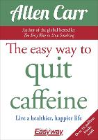 Cover for The Easy Way to Quit Caffeine  by Allen Carr