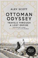Cover for Ottoman Odyssey  by Alev Scott