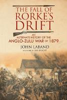 Cover for The Fall of Rorke's Drift  by John Laband
