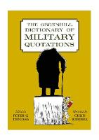 Cover for The Greenhill Dictionary of Military Quotations by Chris Riddell