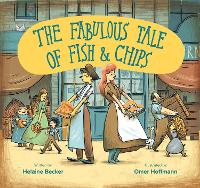 Cover for The Fabulous Tale of Fish and Chips by Helaine Becker