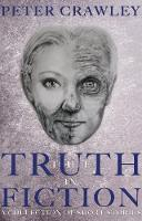 Cover for The Truth In Fiction  by Peter Crawley