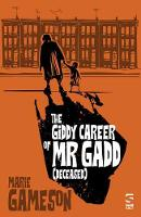 Cover for The Giddy Career of Mr Gadd (deceased) by Marie Gameson