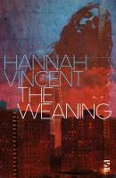 Cover for The Weaning by Hannah Vincent