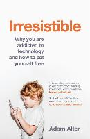 Cover for Irresistible  by Adam Alter