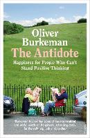 Cover for The Antidote  by Oliver Burkeman