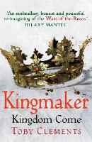 Cover for Kingmaker: Kingdom Come  by Toby Clements