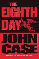 Cover for The Eighth Day by John Case