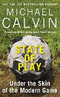 Cover for State of Play  by Michael Calvin