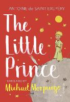 Cover for The Little Prince A new translation by Michael Morpurgo by Antoine De Saint-exupery