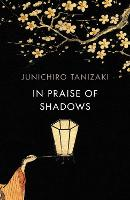 Cover for In Praise of Shadows  by Junichiro Tanizaki