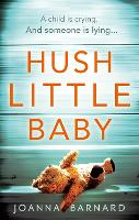 Cover for Hush Little Baby  by Joanna Barnard