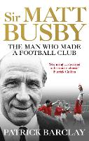 Cover for Sir Matt Busby  by Patrick Barclay