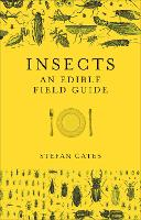 Cover for Insects An Edible Field Guide by Stefan Gates