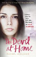 Cover for The Devil At Home The horrific true story of a woman held captive by Rachel Williams