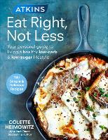 Cover for Atkins: Eat Right, Not Less  by Colette Heimowitz