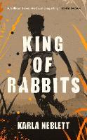 Cover for King of Rabbits by Karla Neblett