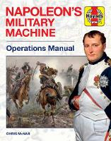 Cover for Napoleon's Military Machine Operations Manual by Dr Chris McNab