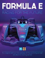 Cover for Formula E An insight behind the scenes of the world's premier all-electric racing series by Sam Smith