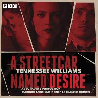 Cover for A Streetcar Named Desire A BBC Radio full-cast dramatisation by Tennessee Williams