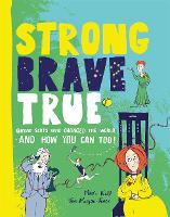 Cover for Strong Brave True  by Mairi Kidd