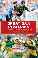 Cover for Great GAA Rivalries  by John Scally