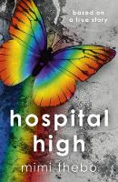 Cover for Hospital High - based on a true story by Mimi Thebo