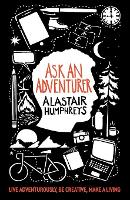 Cover for Ask an Adventurer by Alastair Humphreys
