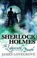Cover for Sherlock Holmes - The Labyrinth of Death by James Lovegrove