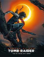 Cover for Shadow of the Tomb Raider The Official Art Book by Paul Davies