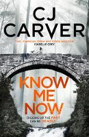 Cover for Know Me Now by C. J. Carver