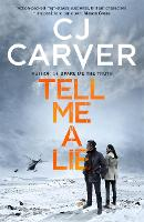 Cover for Tell Me A Lie by C. J. Carver