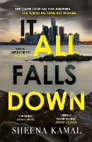 Cover for It All Falls Down The truth doesn't always set you free by Sheena Kamal