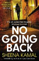 Cover for No Going Back by Sheena Kamal