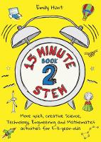 Cover for 15-Minute STEM Book 2 More quick, creative science, technology, engineering and mathematics activities for 5-11-year-olds by Emily Hunt