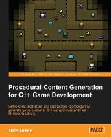Cover for Procedural Content Generation for C++ Game Development by Dale Green