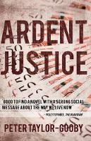Cover for Ardent Justice by Peter Taylor-Gooby