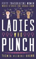 Cover for Ladies Who Punch  by Yasmin Alibhai-Brown