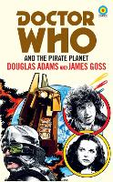 Cover for Doctor Who and The Pirate Planet (target collection) by Douglas Adams, James Goss