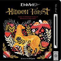 Cover for Etchart: Hidden Forest Reveal the wonders of the wild in 9 amazing Etchart scenes by A. J. Wood, Mike Jolley