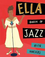 Cover for Ella Queen of Jazz by Helen Hancocks